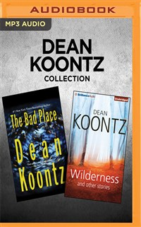 Dean Koontz Collection - The Bad Place & Wilderness and Other Stories