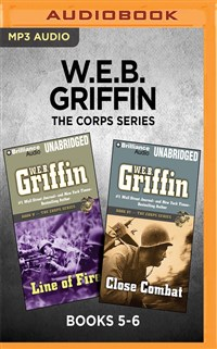 W.E.B. Griffin The Corps Series: Books 5-6