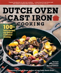 Dutch Oven and Cast Iron Cooking, Revised & Expanded Second Edition