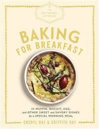 The Artisanal Kitchen: Baking for Breakfast