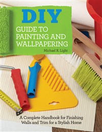 DIY Guide to Painting and Wallpapering