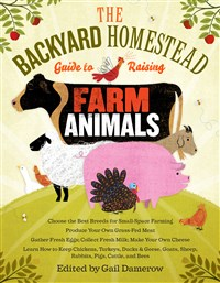 The Backyard Homestead Guide to Raising Farm Animals