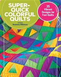 Super-Quick Colorful Quilts