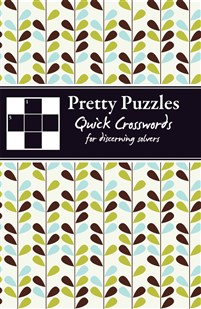 Pretty Puzzles: Quick Crosswords for Discerning Solvers