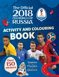 The Official 2018 FIFA World Cup Russia™ Activity and Colouring Book