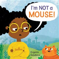 I'm NOT A Mouse!