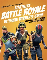 Fortnite Battle Royale Ultimate Winner's Guide