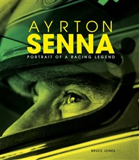 Ayrton Senna Portrait of a Racing Legend