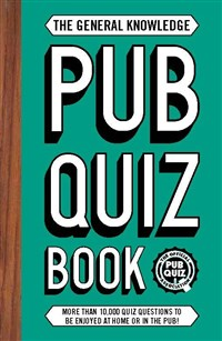 The General Knowledge Pub Quiz Book