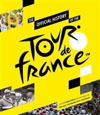 The Official History of the Tour de France