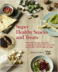 Super Healthy Snacks and Treats