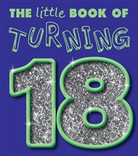 The Little Book of Turning 18