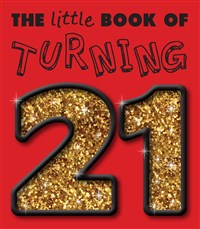 The Little Book of Turning 21