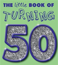 The Little Book of Turning 50