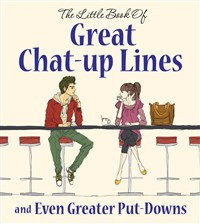 Great Chat-Up Lines & Greater Put Downs