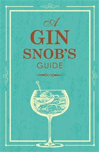 A Gin Snob's Guide