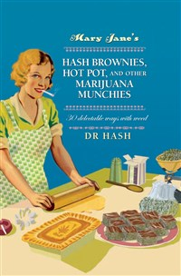 Mary Jane's Hash Brownies, Hot Pot, and Other Marijuana Munchies