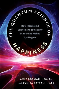 The Quantum Science of Happiness
