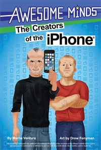 The Awesome Minds: The Creators of the iPhone®