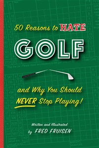 50 REASONS TO HATE GOLF AND WH (Hardback)