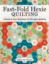 Fast-Fold Hexies from Pre-cuts & Stash, Expanded Edition