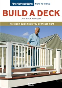 Fine Homebuilding How To Video Series Decks