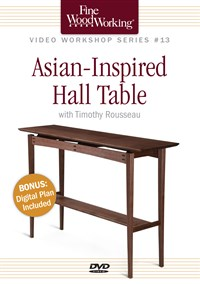 Fine Woodworking Video Workshop Series - Asian Inspired Hall Table