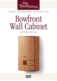 Fine Woodworking Video Workshop Series - Bowfront Wall Cabinet