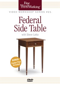 Fine Woodworking Video Workshop Series - Federal Side Table