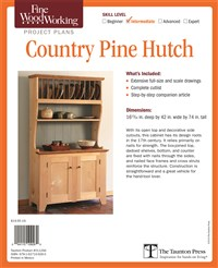 Fine Woodworking Video Workshop Series - Country Pine Hutch Plan