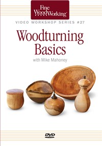 Fine Woodworking Video Workshop Series - Woodturning Basics