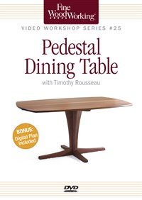 Fine Woodworking Video Workshop Series - Pedestal Dining Table