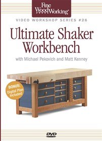 Fine Woodworkings Video Workshop Series -  Ultimate Shaker Workbench