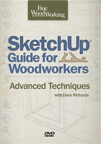 Sketchup® Guide for Woodworkers: Advanced Techniques
