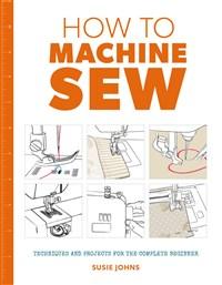 How to Machine Sew