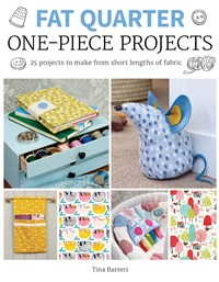 Fat Quarter: One-Piece Projects