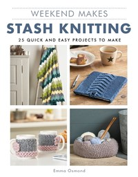 Weekend Makes: Stash Knitting