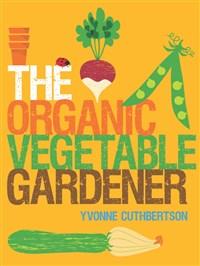 The Organic Vegetable Gardener