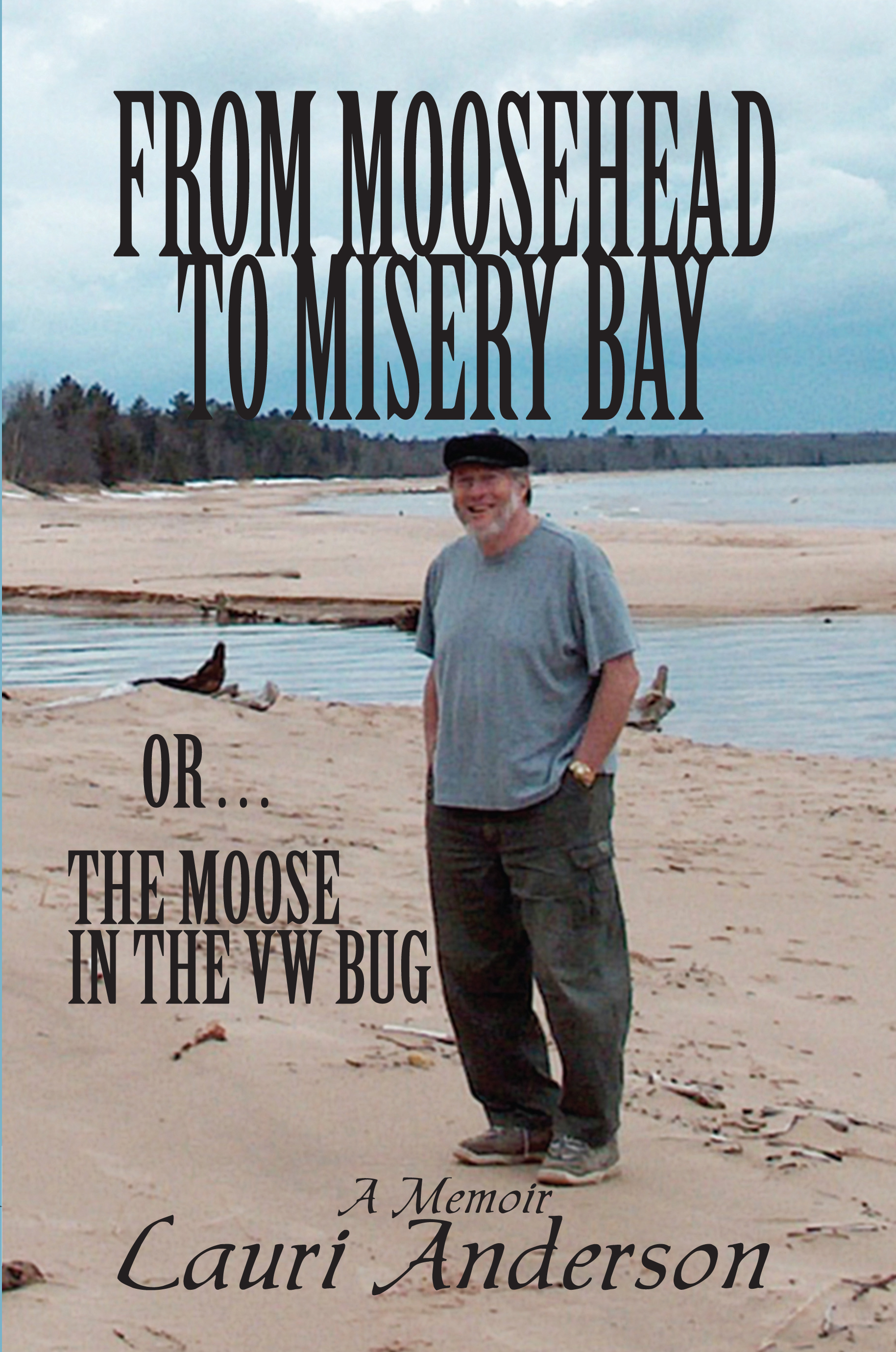 From Moosehead to Misery Bay or . . . The Moose in the VW Bug