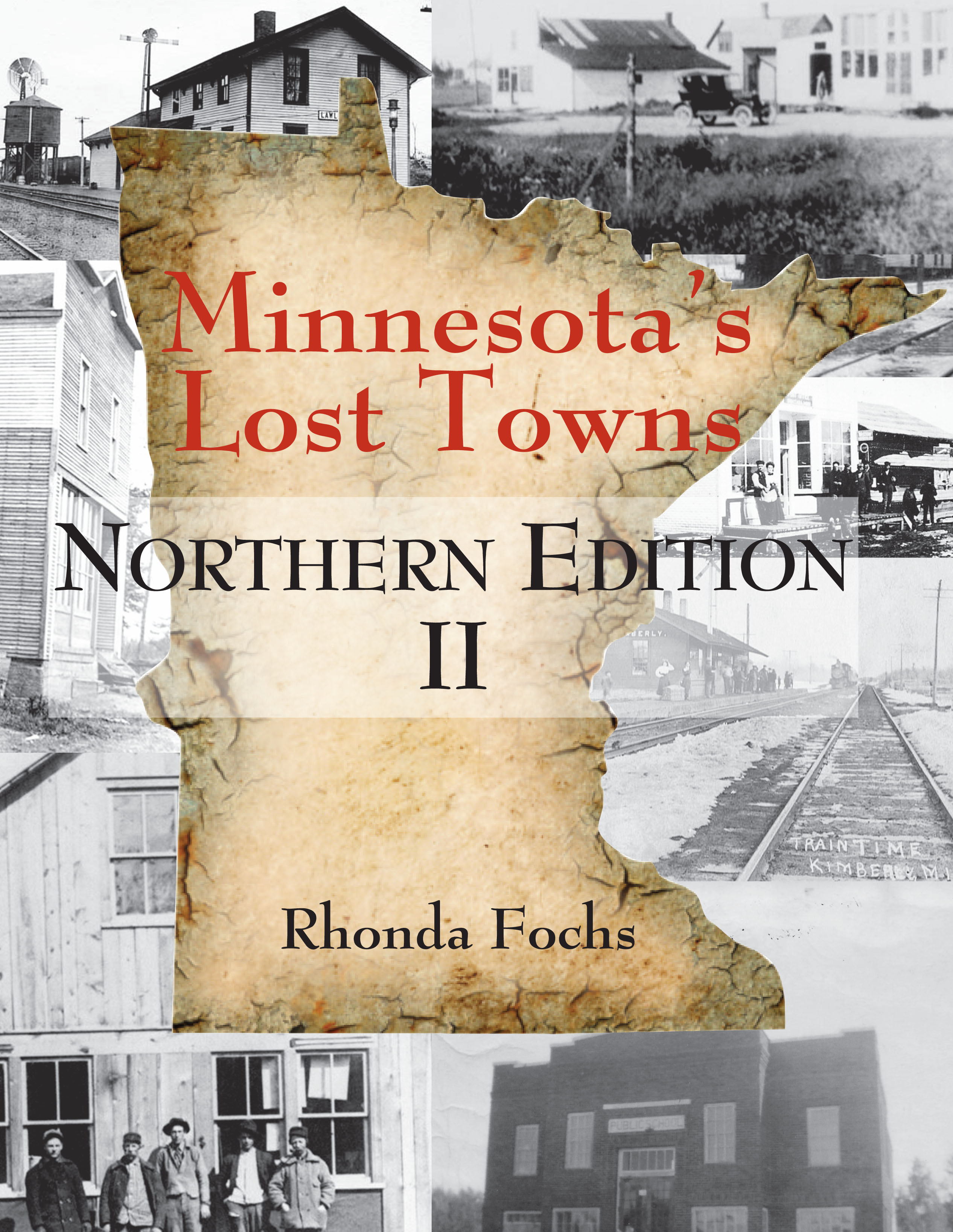 Minnesota's Lost Towns Northern Edition II