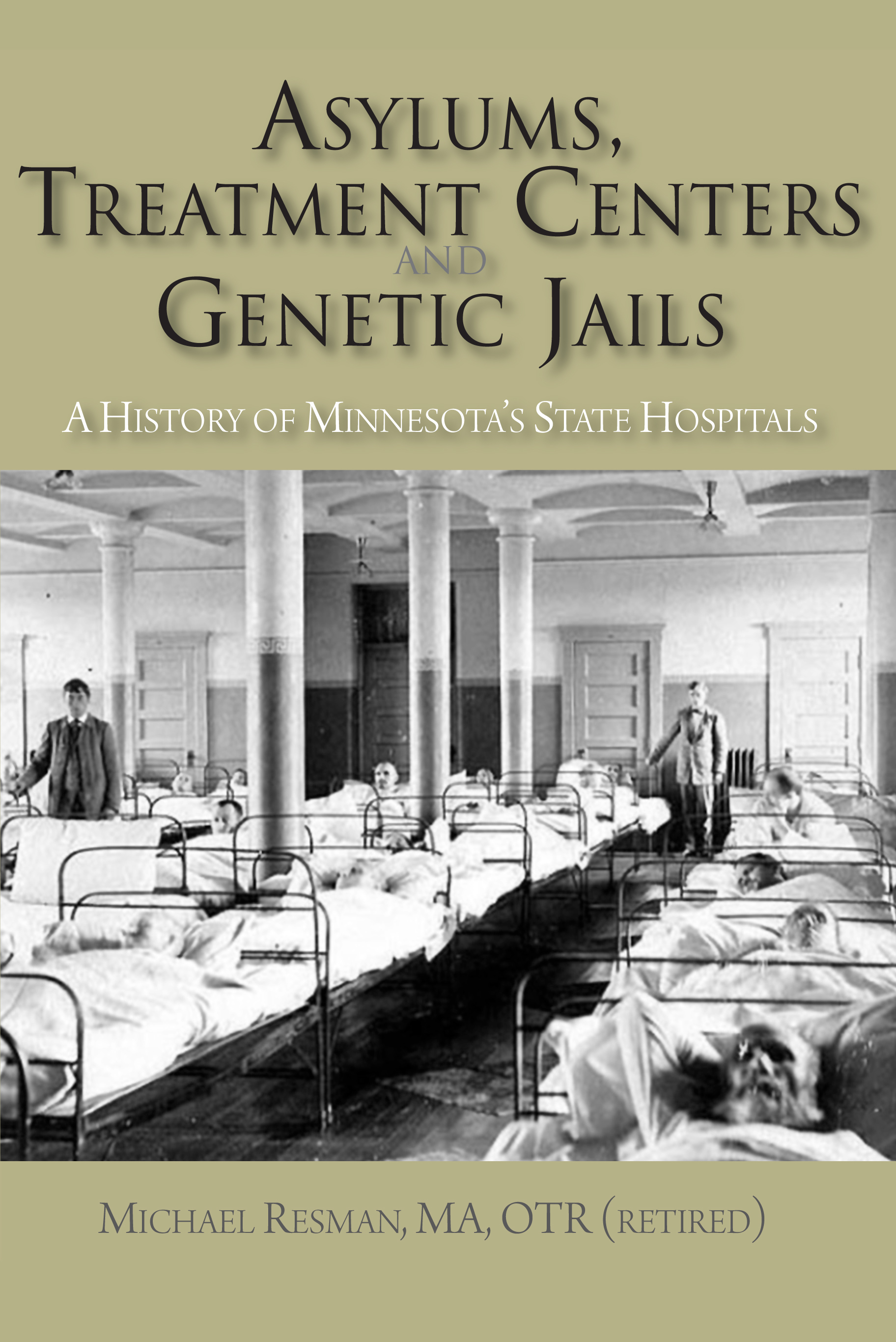 Asylums, Treatment Centers, and Genetic Jails
