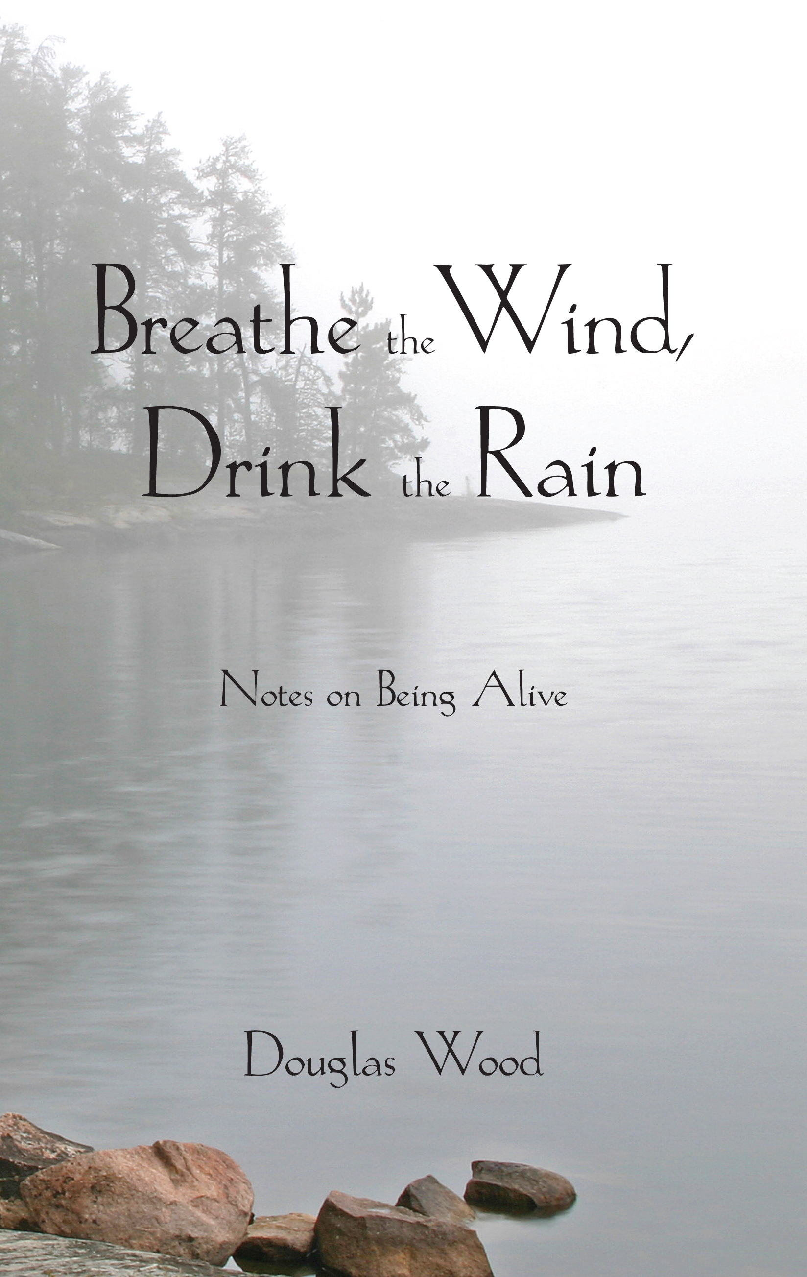 Breathe the Wind, Drink the Rain