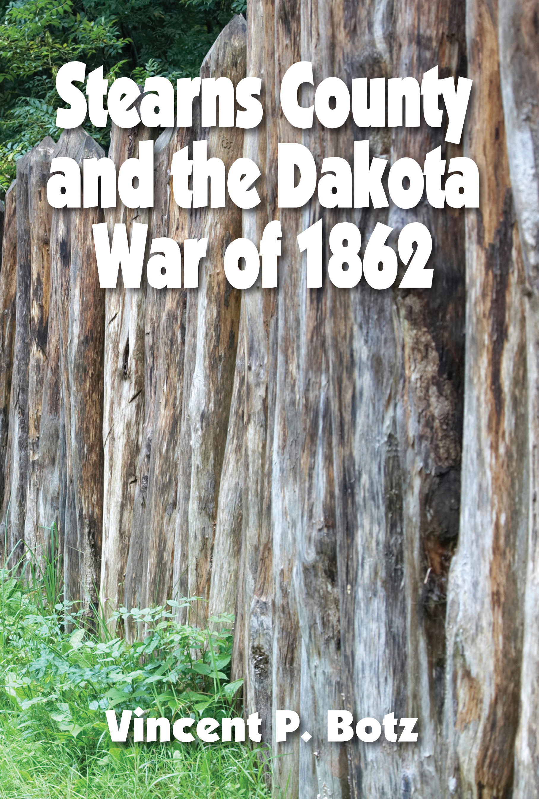 Stearns County and the Dakota War of 1862