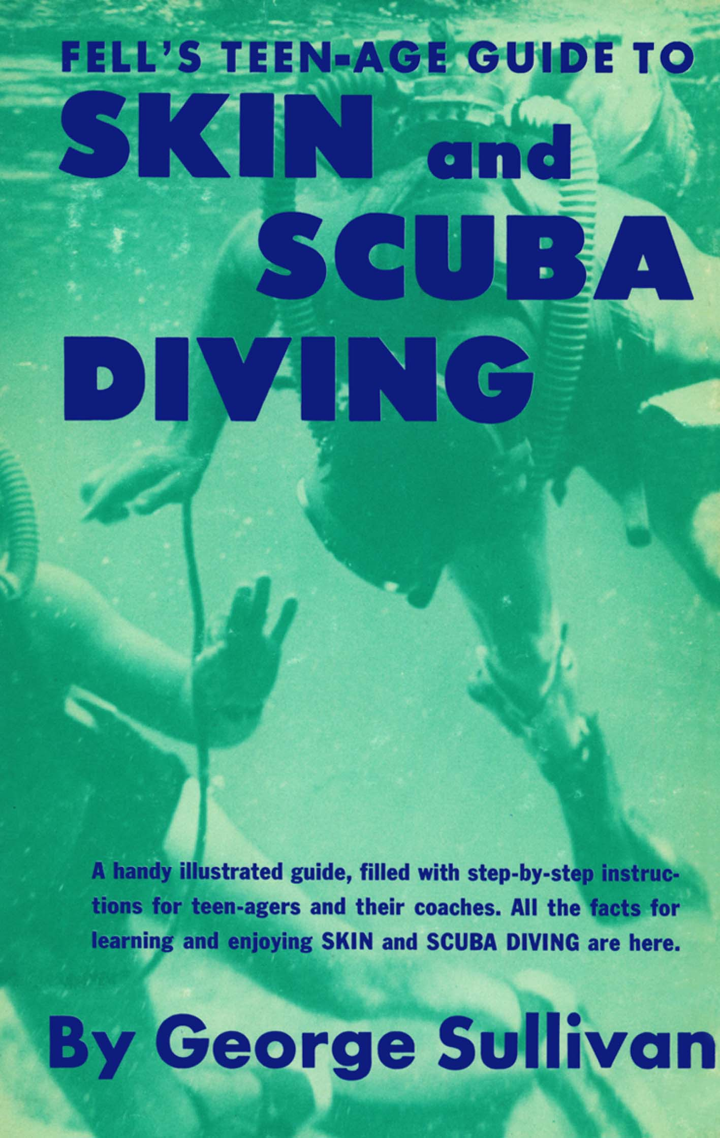 Fell's Teen-age Guide to Skin and Scuba Diving
