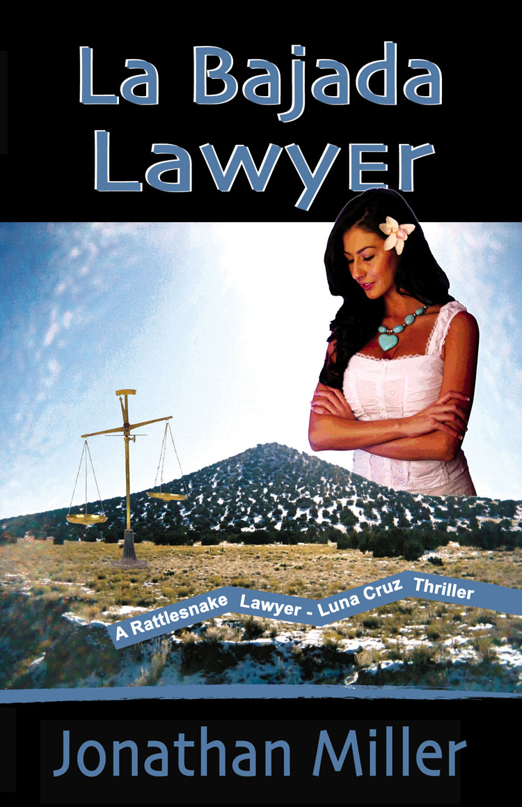 La Bajada Lawyer: A Rattlesnake Lawyer - Luna Cruz Thriller