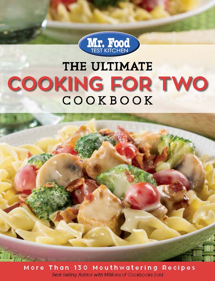 Mr. Food Test Kitchen: The Ultimate Cooking For Two Cookbook