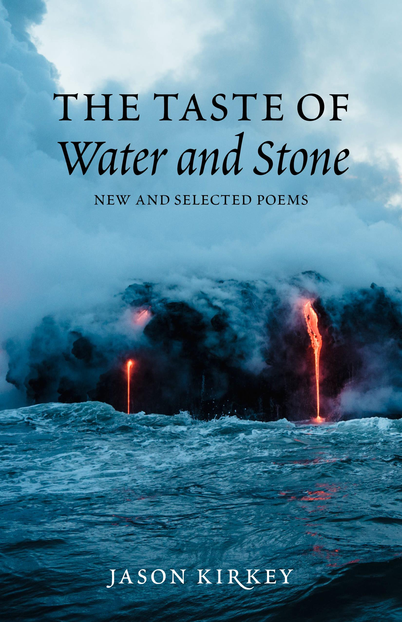 The Taste of Water and Stone: New and Selected Poems
