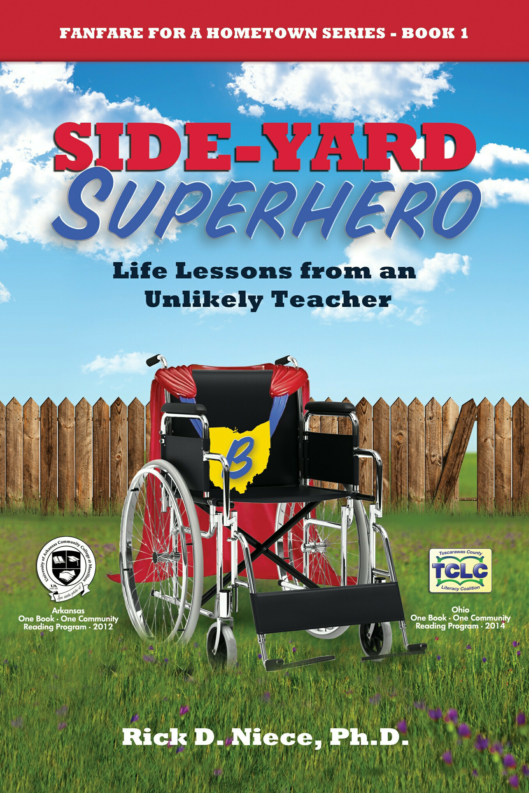 Side-Yard Superhero: Life Lessons from an Unlikely Teacher