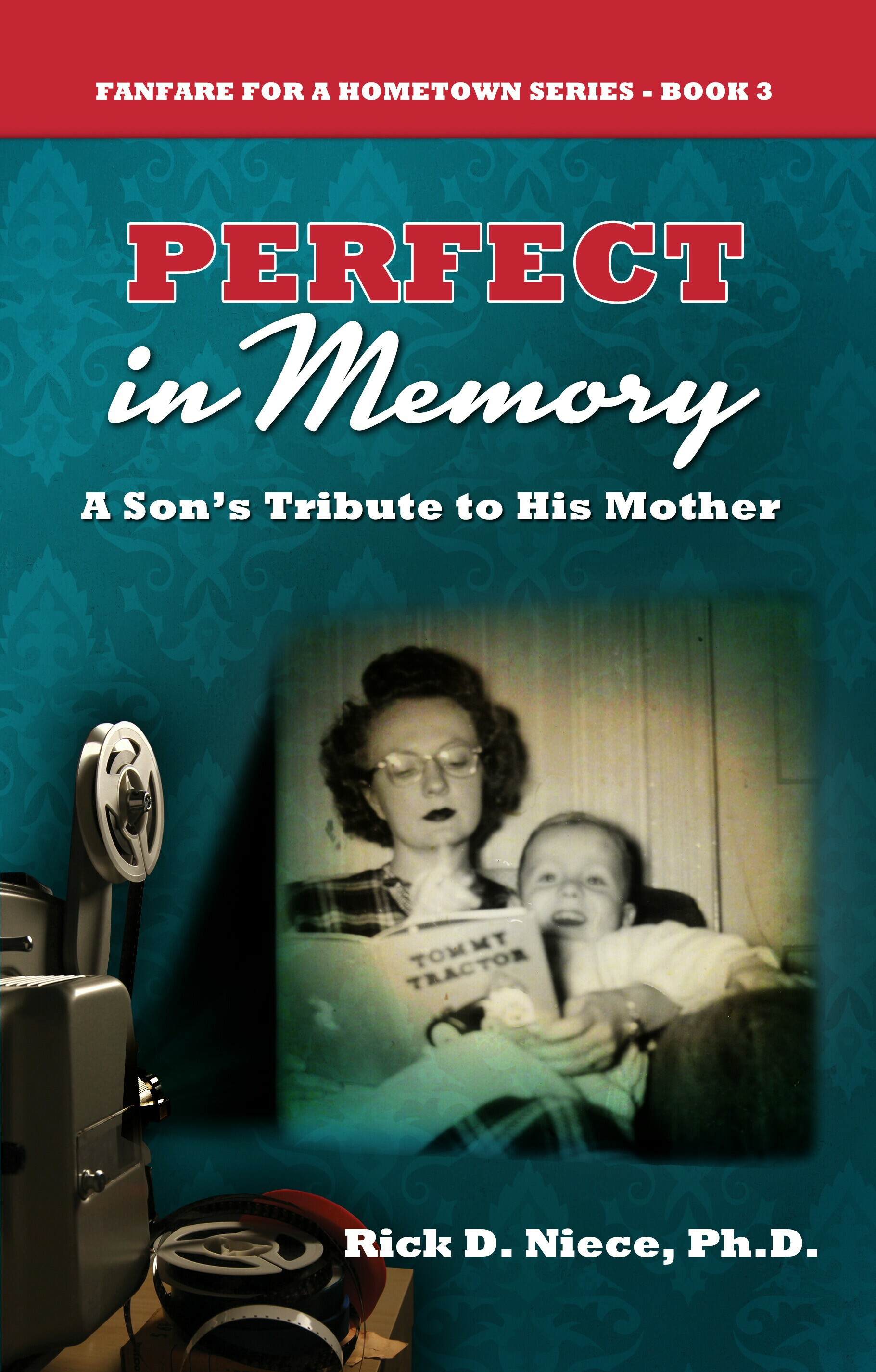 Perfect in Memory: A Son's Tribute to His Mother