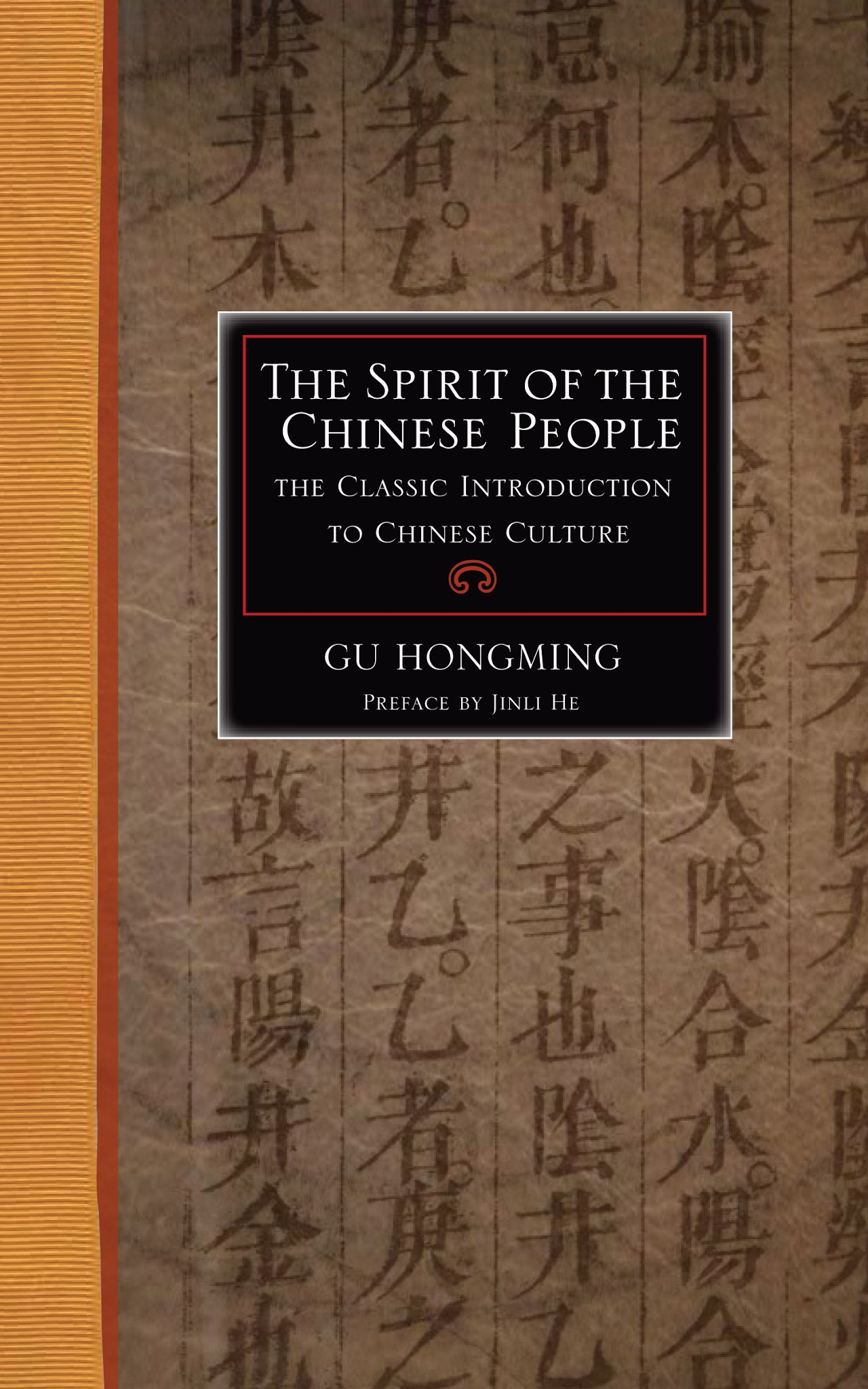 The Spirit of the Chinese People: The Classic Introduction to Chinese Culture